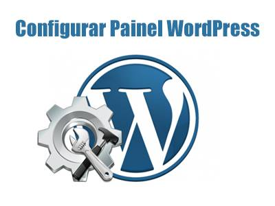 Como Configurar o Painel do WordPress? Configurações Básicas