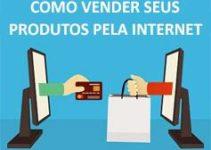 Como Vender Seus Produtos pela Internet